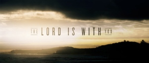 The Lord Is With You