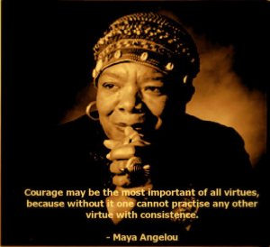 courage Maya Angelou